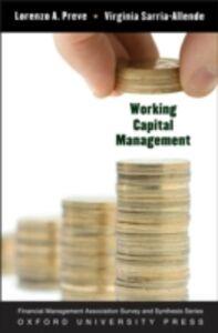 Foto Cover di Working Capital Management, Ebook inglese di Lorenzo Preve,Virginia Sarria-Allende, edito da Oxford University Press