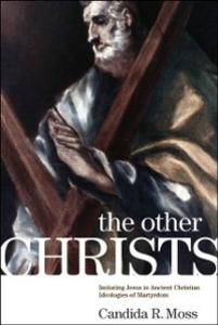 Ebook in inglese Other Christs: Imitating Jesus in Ancient Christian Ideologies of Martyrdom Moss, Candida R.
