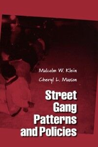 Ebook in inglese Street Gang Patterns and Policies Klein, Malcolm W. , Maxson, Cheryl L.