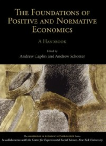 Ebook in inglese Foundations of Positive and Normative Economics: A Handbook -, -