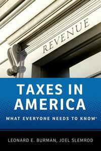 Taxes in America: What Everyone Needs to Know (R) - Leonard E. Burman,Joel Slemrod - cover