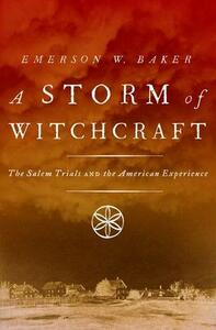A Storm of Witchcraft: The Salem Trials and the American Experience - Emerson W. Baker - cover
