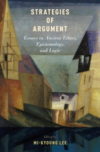 Ebook in inglese Strategies of Argument: Essays in Ancient Ethics, Epistemology, and Logic -, -