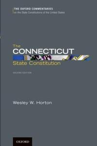The Connecticut State Constitution - Wesley W. Horton - cover