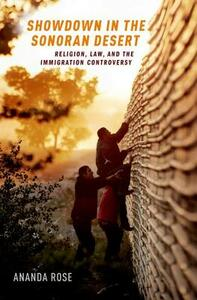 Showdown in the Sonoran Desert: Religion, Law, and the Immigration Controversy - Ananda Rose - cover