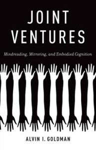 Ebook in inglese Joint Ventures: Mindreading, Mirroring, and Embodied Cognition Goldman, Alvin I.