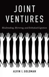 Joint Ventures: Mindreading, Mirroring, and Embodied Cognition