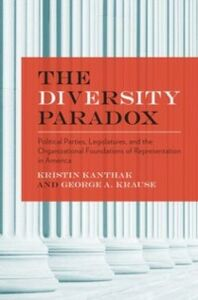 Ebook in inglese Diversity Paradox: Political Parties, Legislatures, and the Organizational Foundations of Representation in America Kanthak, Kristin , Krause, George A.