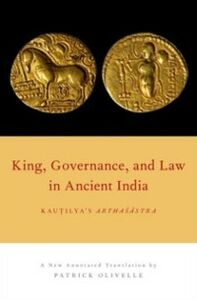 Ebook in inglese King, Governance, and Law in Ancient India: Kautilya's Arthasastra Olivelle, Patrick