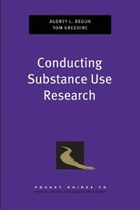 Foto Cover di Conducting Substance Use Research, Ebook inglese di Audrey L. Begun,Thomas K. Gregoire, edito da Oxford University Press