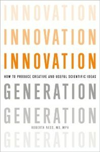 Foto Cover di Innovation Generation: How to Produce Creative and Useful Scientific Ideas, Ebook inglese di Roberta B. Ness, edito da Oxford University Press