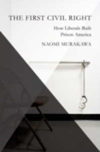 Ebook in inglese First Civil Right: How Liberals Built Prison America Murakawa, Naomi
