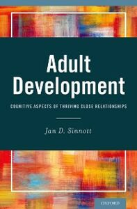 Ebook in inglese Adult Development: Cognitive Aspects of Thriving Close Relationships Sinnott, Jan D.