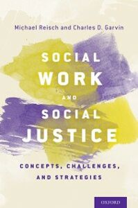 Ebook in inglese Social Work and Social Justice: Concepts, Challenges, and Strategies Garvin, Charles D. , Reisch, Michael