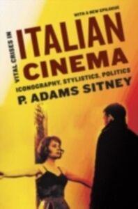 Foto Cover di Vital Crises in Italian Cinema: Iconography, Stylistics, Politics, Ebook inglese di P. Adams Sitney, edito da Oxford University Press