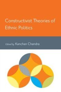 Ebook in inglese Constructivist Theories of Ethnic Politics -, -
