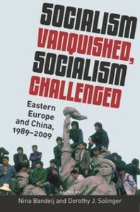 Foto Cover di Socialism Vanquished, Socialism Challenged: Eastern Europe and China, 1989-2009, Ebook inglese di  edito da Oxford University Press