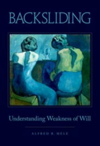 Ebook in inglese Backsliding: Understanding Weakness of Will Mele, Alfred R.