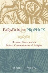 Ebook in inglese Paradox and the Prophets: Hermann Cohen and the Indirect Communication of Religion Weiss, Daniel H.
