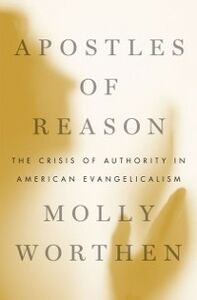 Foto Cover di Apostles of Reason: The Crisis of Authority in American Evangelicalism, Ebook inglese di Molly Worthen, edito da Oxford University Press