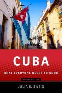 Cuba: What Everyone Needs to Know - Julia E. Sweig - cover