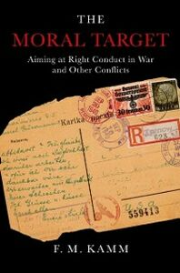 Ebook in inglese Moral Target: Aiming at Right Conduct in War and Other Conflicts Kamm, F.M.