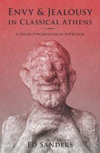 Foto Cover di Envy and Jealousy in Classical Athens: A Socio-Psychological Approach, Ebook inglese di Ed Sanders, edito da Oxford University Press