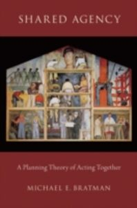 Ebook in inglese Shared Agency: A Planning Theory of Acting Together Bratman, Michael E.