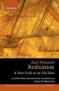 Reification: A New Look at an Old Idea - Axel Honneth,Judith Butler,Raymond Geuss - cover