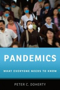 Foto Cover di Pandemics: What Everyone Needs to KnowRG, Ebook inglese di Peter C. Doherty, edito da Oxford University Press
