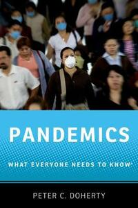 Pandemics: What Everyone Needs to Know (R) - Peter C. Doherty - cover