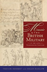 Ebook in inglese Music & the British Military in the Long Nineteenth Century Barlow, Helen , Herbert, Trevor