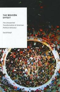 The MoveOn Effect: The Unexpected Transformation of American Political Advocacy - David Karpf - cover
