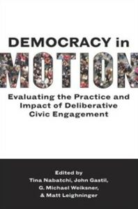 Ebook in inglese Democracy in Motion: Evaluating the Practice and Impact of Deliberative Civic Engagement -, -
