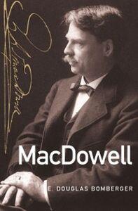 Foto Cover di MacDowell, Ebook inglese di E. Douglas Bomberger, edito da Oxford University Press