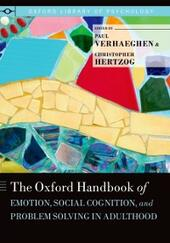 Oxford Handbook of Emotion, Social Cognition, and Problem Solving in Adulthood