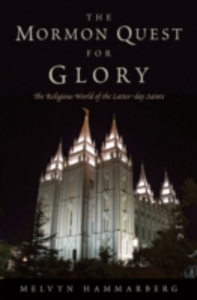 Ebook in inglese Mormon Quest for Glory: The Religious World of the Latter-day Saints Hammarberg, Melvyn