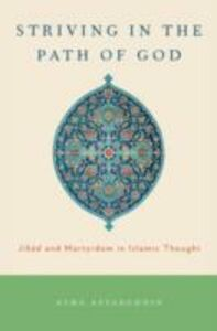 Ebook in inglese Striving in the Path of God: Jihad and Martyrdom in Islamic Thought Afsaruddin, Asma