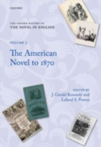 Ebook in inglese Oxford History of the Novel in English: Volume 5: The American Novel to 1870 -, -