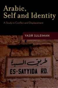 Ebook in inglese Arabic, Self and Identity: A Study in Conflict and Displacement Suleiman, Yasir