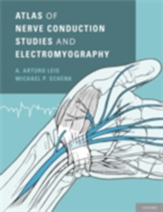 Ebook in inglese Atlas of Nerve Conduction Studies and Electromyography Leis, A. Arturo , Schenk, Michael P.