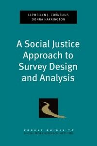 Ebook in inglese Social Justice Approach to Survey Design and Analysis Cornelius, Llewellyn J. , Harrington, Donna