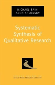 Ebook in inglese Systematic Synthesis of Qualitative Research Saini, Michael , Shlonsky, Aron