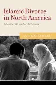 Ebook in inglese Islamic Divorce in North America: A Sharia Path in a Secular Society Macfarlane, Julie