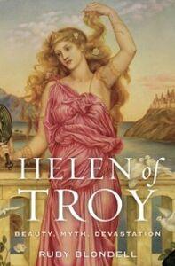 Foto Cover di Helen of Troy: Beauty, Myth, Devastation, Ebook inglese di Ruby Blondell, edito da Oxford University Press
