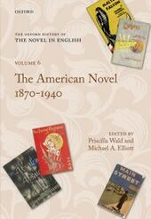 Oxford History of the Novel in English: Volume 6: The American Novel 1879-1940