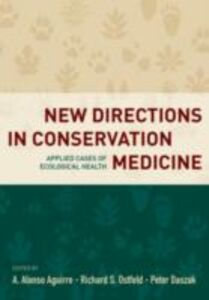 Ebook in inglese New Directions in Conservation Medicine: Applied Cases of Ecological Health -, -