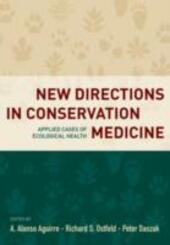 New Directions in Conservation Medicine: Applied Cases of Ecological Health