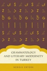 Ebook in inglese Grammatology and Literary Modernity in Turkey Erturk, Nergis