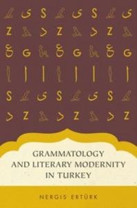 Ebook in inglese Grammatology and Literary Modernity in Turkey Erturk, Nergis